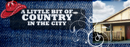 A LITTLE BIT OF COUNTRY IN THE CITY